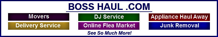 Boss Haul .Com, GA Services, Movers, DJ Service, Appliance Haul Away, Delivery Service, Online Flea Market, Junk Removal And More.